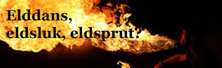 Eldsprutare, eldslukare och elddansare